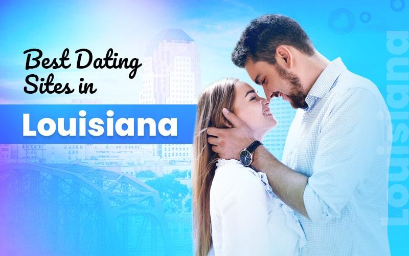 list of Louisiana Dating Sites