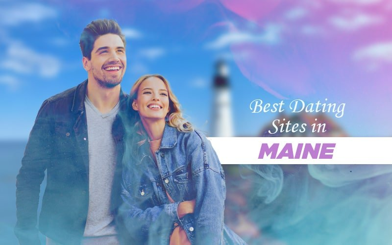 List of Maine Dating Sites