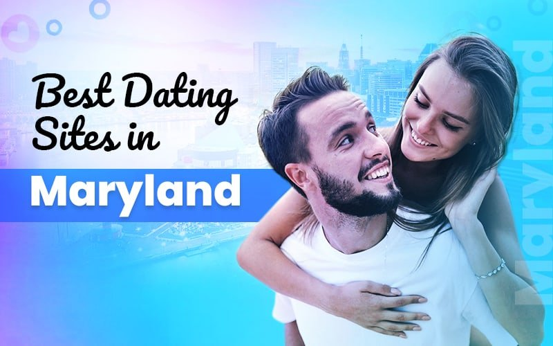 List of Maryland Dating Sites